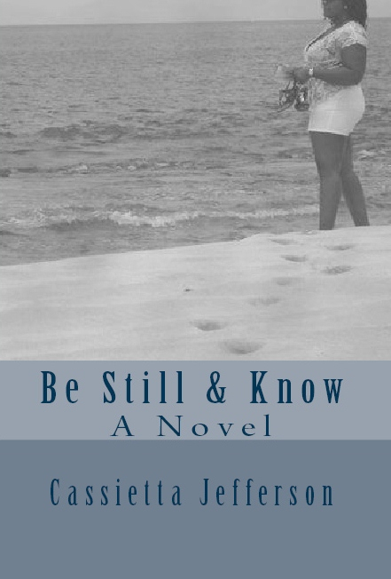 INTERVIEW | Cassietta Jefferson, author of Be Still & Know: An Novel