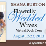 Introducing .... Flawfully Wedded Wives by Shana Burton