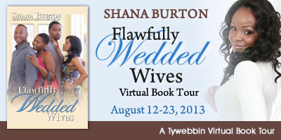 Introducing …. Flawfully Wedded Wives by Shana Burton