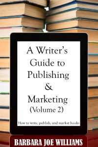 A Writer's Guide to Publishing and Marketing Volume 2