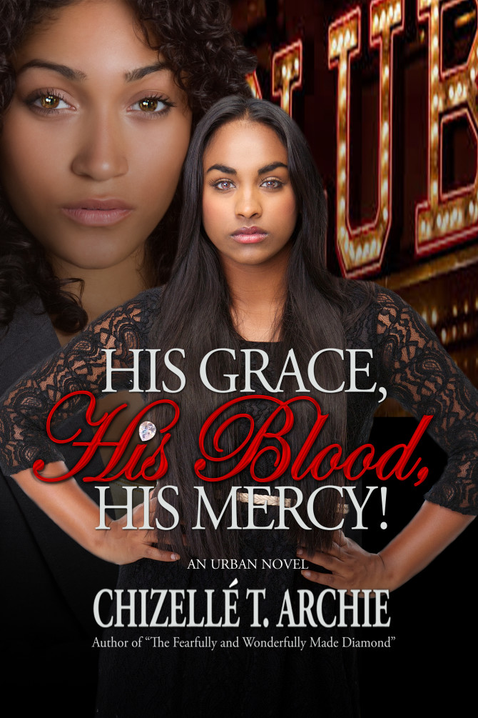 NEW RELEASE | His Grace, His Blood, His Mercy!  by Chizellé T. Archie #hisgracebloodmercy