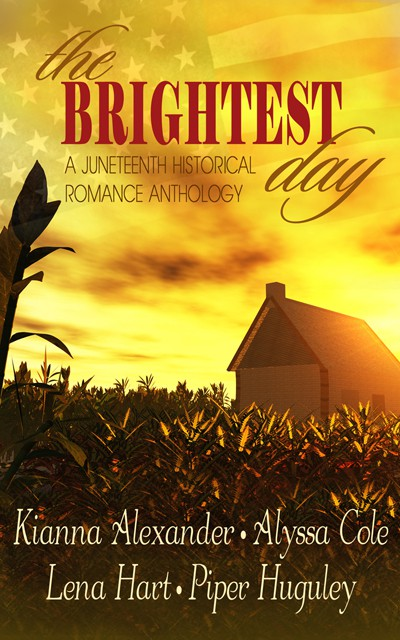 NEW RELEASE | The Brightest Day: A Juneteenth Historical Romance Anthology @piperhuguley @AlyssaColeLit