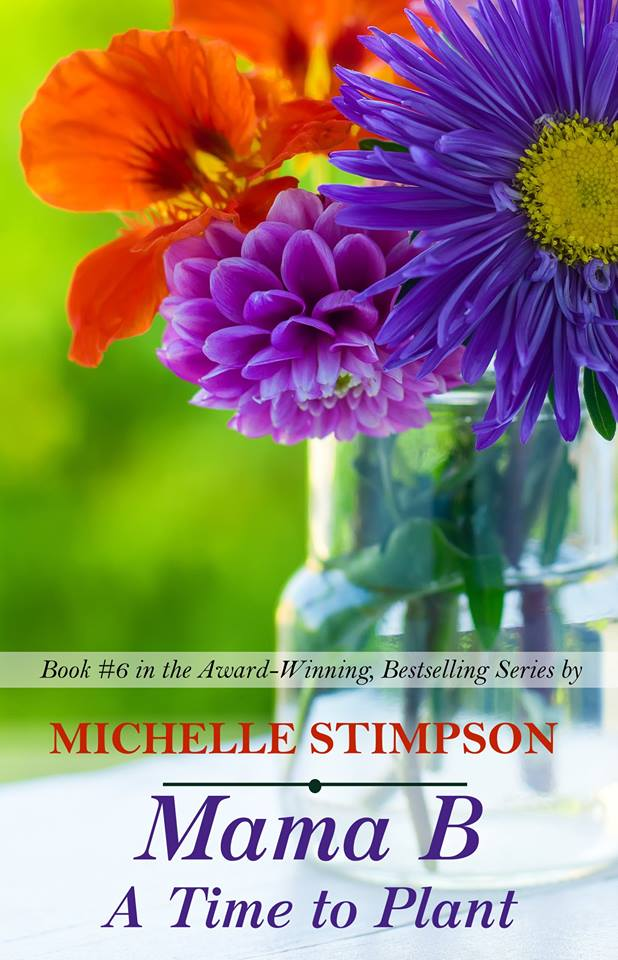 NEW RELEASE | Mama B: A Time to Plant by Michelle Stimpson @StimpsonTweets