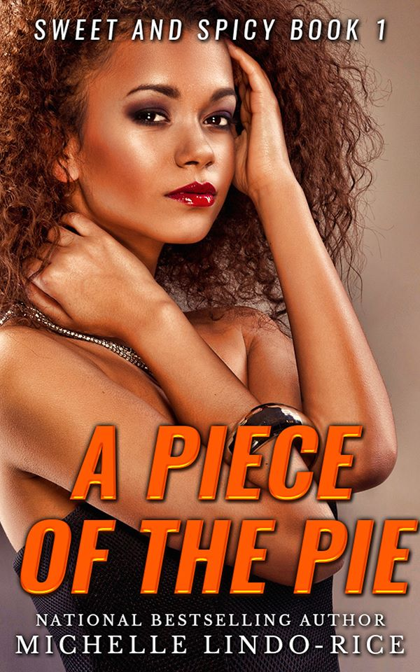 NEW RELEASE | A Piece of the Pie by Michelle Lindo-Rice @mlindorice