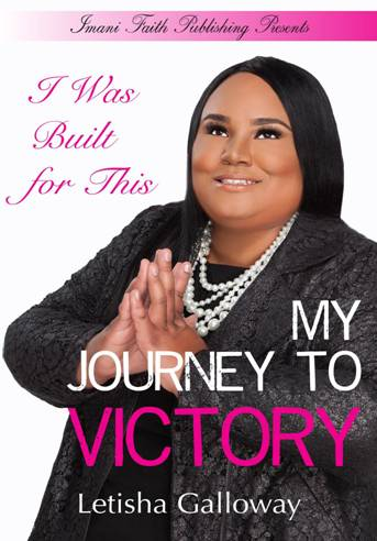 INTERVIEW | I Was Built for This: My Journey to Victory by Letisha Galloway @letisha_nicole