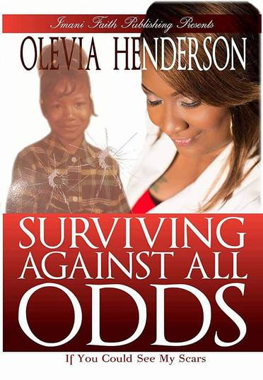 INTERVIEW | Surviving Against All Odds by Olevia Henderson @olevia_72