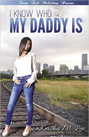 INTERVIEW | I Know Who My Daddy Is by Keisha M. Lee @MsKeishaLee