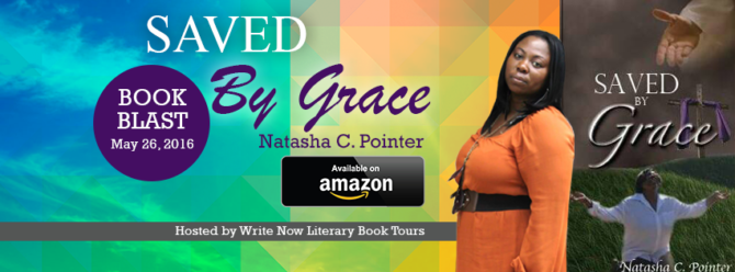 NEW RELEASE | Saved By Grace by Natasha C. Pointer