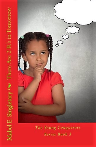 INTERVIEW | There Are 2R's in Tomorrow by Mabel Elizabeth Singletary @mightywaybks