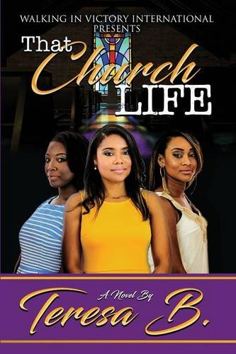 NEW RELEASE | That Church Life by Teresa B. Howell @teresawiv