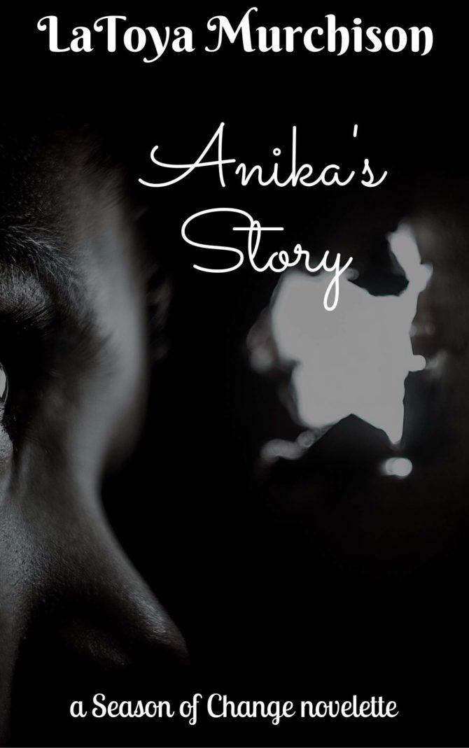 NEW RELEASE | Anika's Story by LaToya Murchison @LatoyaAuthor