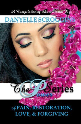 Danyelle Scroggins, author of The Power Series @PastorDanyelle #SYOTNBuddy