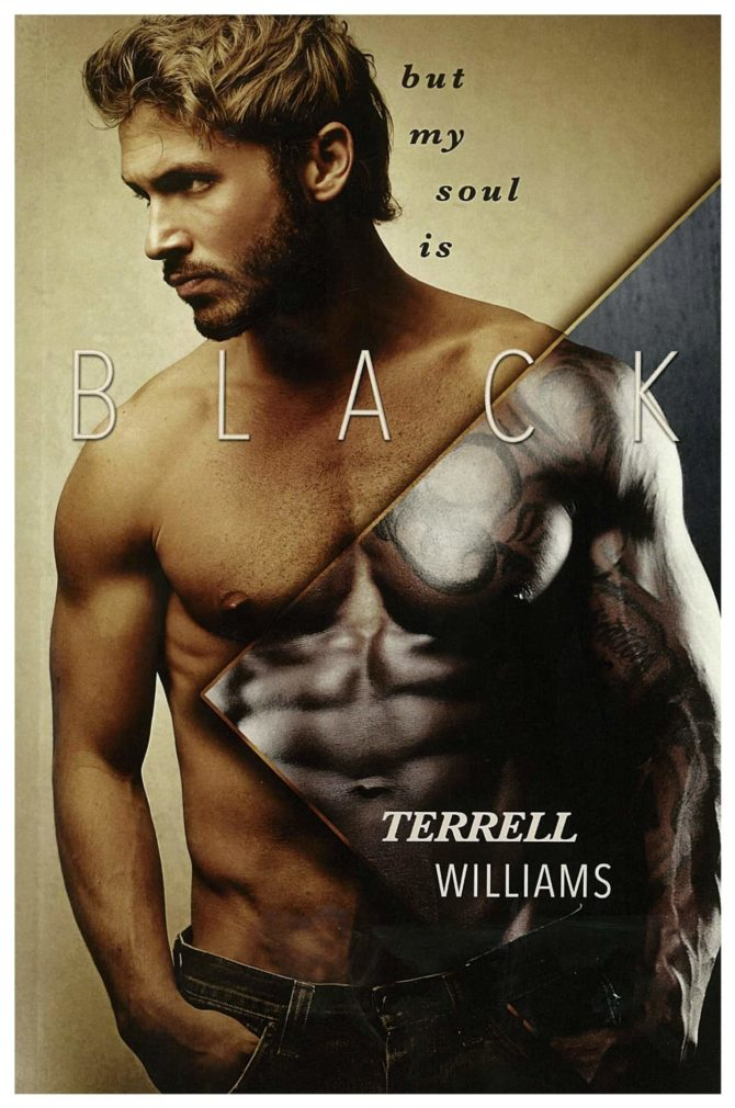 INTERVIEW | Terrell Williams, Author of But My Soul is Black