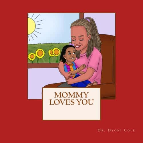 INTERVIEW | Dr. Dyoni Cole, author of Mommy Loves You